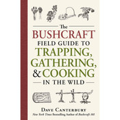 The Bushcraft Field Guide Trapping/Gathering/Cooking